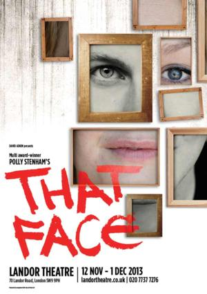 THAT FACE Revival to Play the Landor Theatre, Nov 12-Dec 1