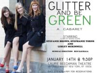 Stefanie Brown, Lesley McKinnell and Stephanie Torns Set for GLITTER AND BE GREEN at the Beechman, 1/14