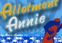 InFusion Presents ALLOTMENT ANNIE, 1/3-2/3