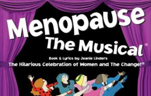MENOPAUSE THE MUSICAL Returns to PlayhouseSquare, Now thru 2/2