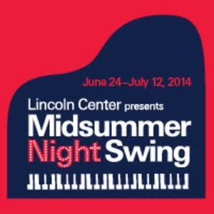 Lincoln Center's MIDSUMMER NIGHT SWING Begins 6/24