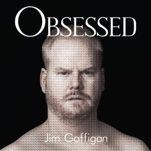 JIM GAFFIGAN: OBSESSED Marks Comedy Central's Most-Watched Special Since April 2013