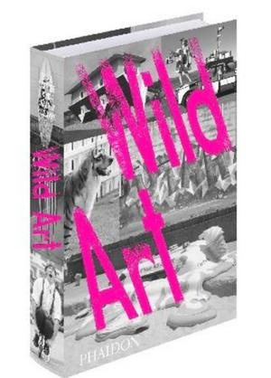 New Phaidon Book 'WILD ART' Launches Today / Features Dance Satire 'Bowel Movement'