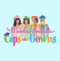 THE MARVELOUS WONDERETTES: CAPS & GOWNS Opens 2/8 in Newington