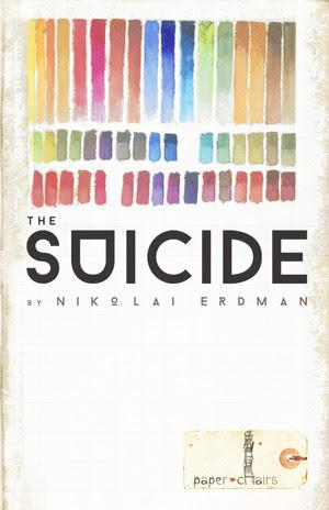 paper chairs to Present Nikolai Erdman's THE SUICIDE, 5/15-31