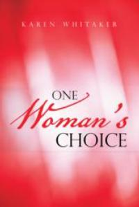 Karen Whitaker Shares Her story of Abortion, Adoption and Single Parenting in ONE WOMAN'S CHOICE