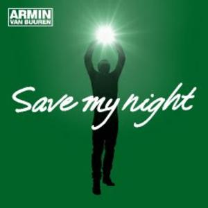 Armin van Buuren Releases New Single 'Save My Night'