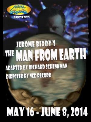 ADOBE Theater Presents THE MAN FROM EARTH, 5/16-6/8