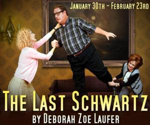 Parade Productions Presents THE LAST SCHWARTZ, Now thru 2/23