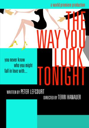 BWW Reviews: THE WAY YOU LOOK TONIGHT Examines the Exquisite Perversity of the Human Heart