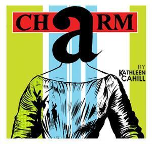 Taffety Punk Presents CHARM, Now thru 5/31
