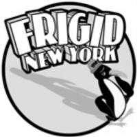 2013 FRIGID NEW YORK FESTIVAL Schedule Announced