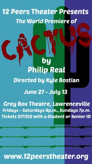 12 Peers Theater Presents The World Premiere of Philip Real's CACTUS, 6/27-7/13