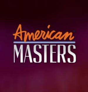 PBS's AMERICAN MASTERS to Expand Range, Welcome New Executive Producer