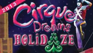 CIRQUE DREAMS HOLIDAZE to Play Buell Theatre, 12/10-22
