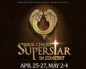 JESUS CHRIST SUPERSTAR in Concert Comes to the Lincoln Park Performing Arts Center, 4/25-5/4