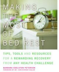 Viva Editions: Books for Inspired Living Announces the Publication of Making the Most of Bed Rest