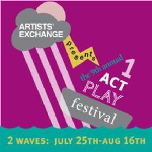Artists' Exchange Presents its 9th Annual One Act Play Festival, 1st Wave on 7/25-8/2