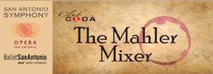 Club Coda with San Antonio Symphony, OPERA San Antonio and Ballet San Antonio Present THE MAHLER MIXER, 6/6
