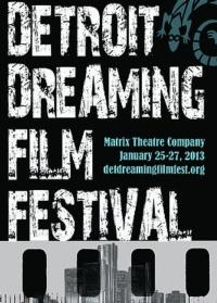 Matrix Theatre Company Presents Detroit Dreaming Film Festival, 1/25-27