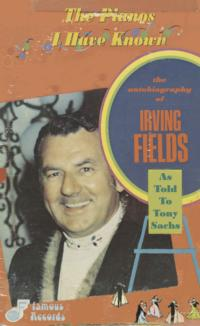 Autobiography of Legendary Jazz Composer Irving Fields Now Available