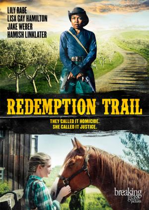 REDEMPTION TRAIL Starring LILY RABE Out on VOD and DVD This August