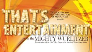 THAT'S ENTERTAINMENT WITH THE MIGHTY WURLITZER Plays Music Hall Ballroom Today