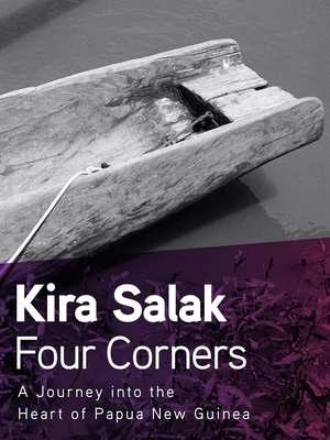 FOUR CORNERS by Kira Salak Is Now Available