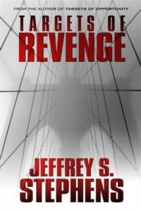 Jeffrey Stephens' New Mystery Novel TARGETS OF REVENGE Available Now