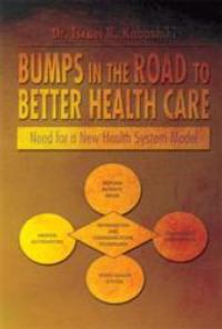 Scholar and Economist Dr. Israel R. Kabashiki Releases BUMPS IN THE ROAD TO BETTER HEALTH CARE