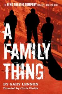 Echo Theater Company Presents A FAMILY THING, Beginning 2/16
