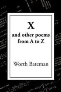 Worth Bateman's New Book of Poetry, X, Puts Poetry First