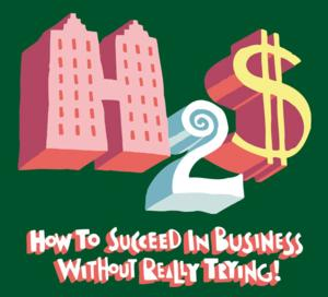 All Star Productions Present HOW TO SUCCEED IN BUSINESS WITHOUT REALLY TRYING, 5/6-24