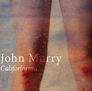 John Murry Releases New EP 'Califorlornia' via Evangeline Records
