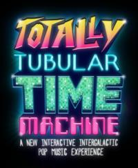 TOTALLY TUBULAR TIME MACHINE Begins at Culture Club Today