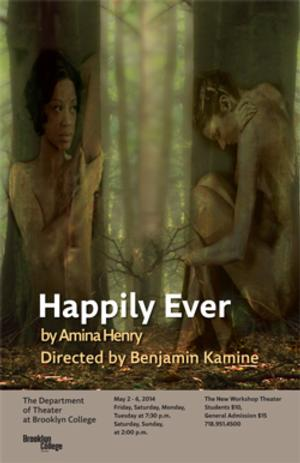 Brooklyn College Theater Presents HAPPILY EVER by 2014 MFA Playwriting Graduate Amina Henry, Now thru 5/6