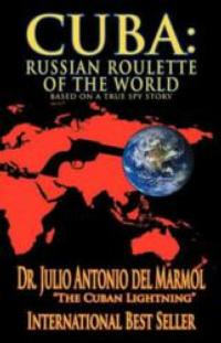 Julio Antonio del Marmol Opens Up About his Career as a Spy