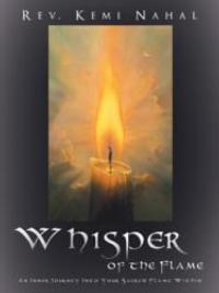 Author Rev. Kemi Nahal Announces the Release of WHISPER OF THE FLAME