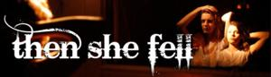 Tickets On Sale Through 8/31 and Workshops Announced For Third Rail Projects' THEN SHE FELL