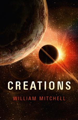 Summary Released for William Mitchell's CREATIONS