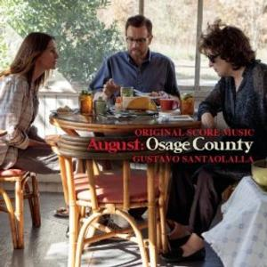 AUGUST: OSAGE COUNTY Original Motion Picture Soundtrack Out Today