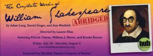 Hub Theatre Company of Boston to Present THE COMPLETE WORKS OF WILLIAM SHAKESPEARE (ABRIDGED), 7/18-8/2