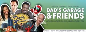 Join DAD'S GARAGE AND FRIENDS for a Full Night of Comedy, Song, and Dance, 7/11