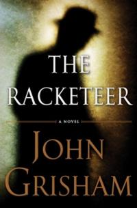 John Grisham's THE RACKETEER Retains Tops U.S. Best Seller List