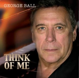 Theater Actor and Singer George Ball Releases Solo Recording Debut 'Think Of Me'
