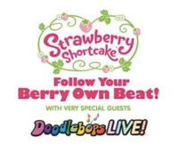 Strawberry Shortcake and the Doodlebops Live Come to King Center, 2/10