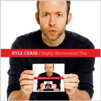 Kyle Cease's 'I Highly Recommend This' Album Gets 9/4 Release