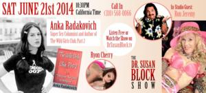 Anka Radakovich, Ron Jeremy & More in WILD GIRLS CLUB on The Dr. Susan Block Show Tonight