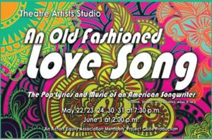 Theatre Artists Studio Presents AN OLD FASHIONED LOVE SONG, Now thru 6/1