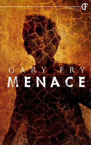 DarkFuse Releases MENACE by Gary Fry